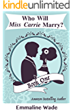 Who Will Miss Carrie Marry?: Book One