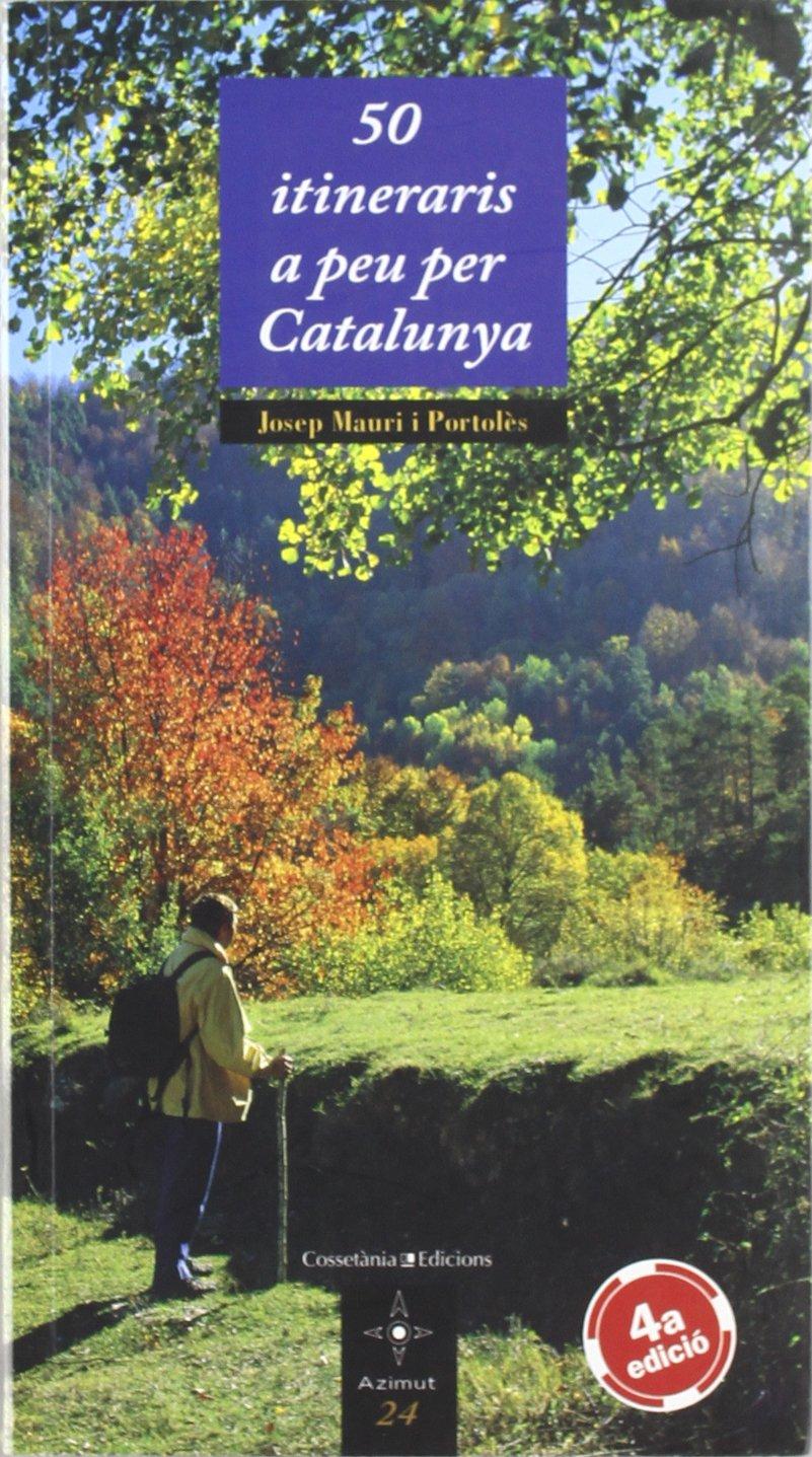 50 itineraris a peu per Catalunya quarta edició Azimut ...