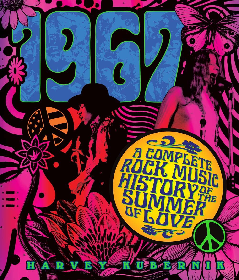 1967: A Complete Rock Music History of the Summer of Love ...