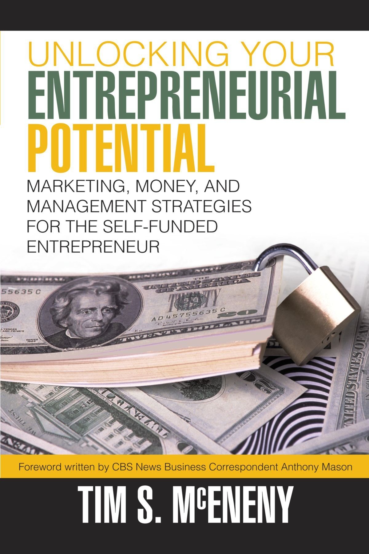 Download Unlocking Your Entrepreneurial Potential: Marketing, Money, and Management Strategies For The Self-Funded Entrepreneur pdf epub