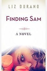 Finding Sam: A Novel Kindle Edition
