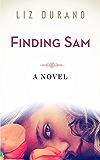 Finding Sam: A Novel (California Love Book 1)