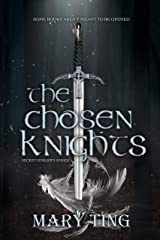 The Chosen Knights (Secret Knights Book 1) Kindle Edition