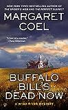 Buffalo Bill's Dead Now (A Wind River Mystery, Band 16)