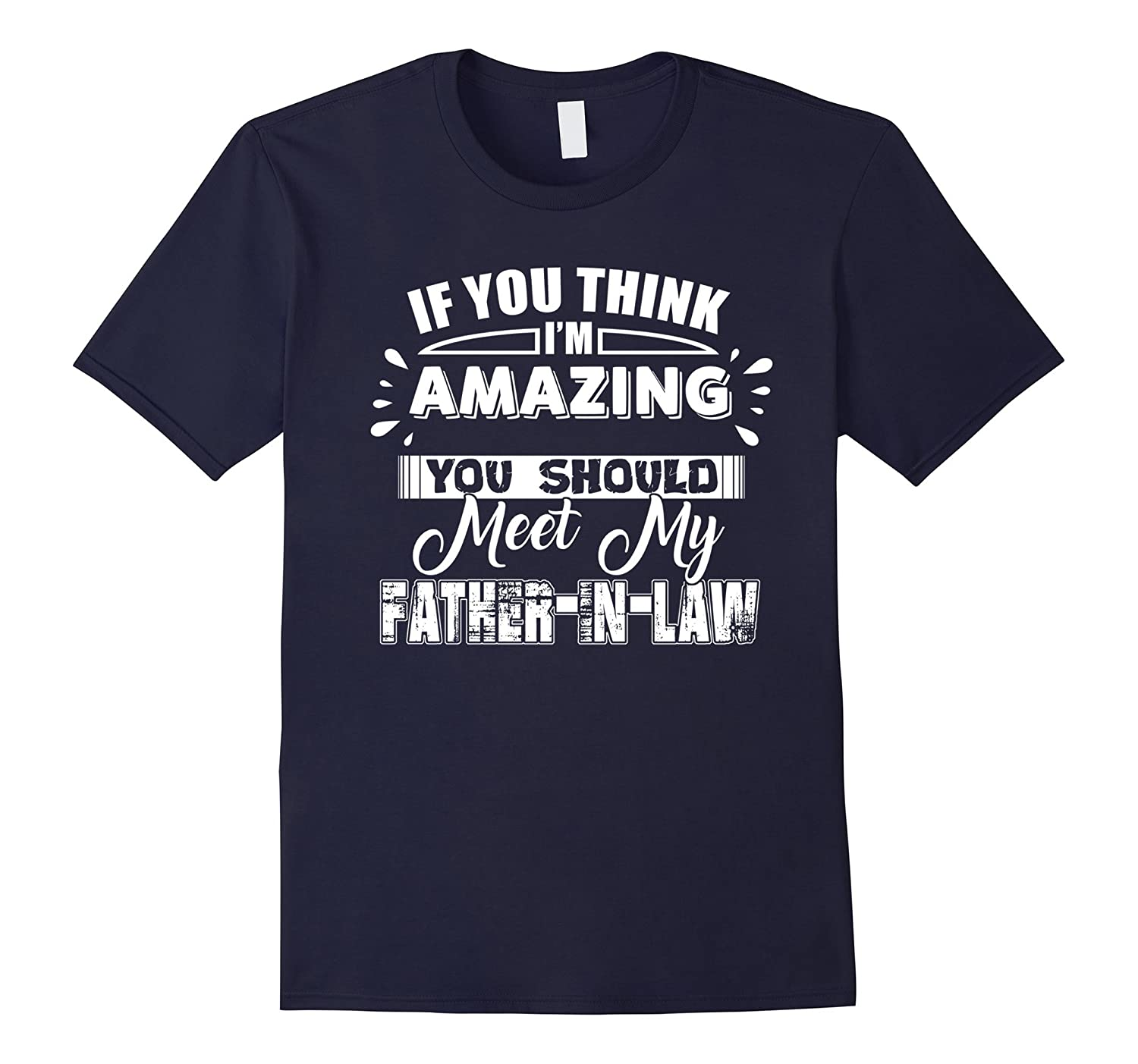 You Should Meet My Father-in-Law TShirt-TH
