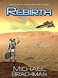 Rebirth: Book 1 of The Rome's Revolution Saga