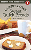 Baker's Dozen Sweet Quick Breads (Coconut Flour Baked Goods Book 1)
