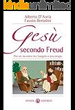 Gesù secondo Freud: Per un incontro tra Vangelo e psicologia