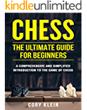 Chess: The Ultimate Guide for Beginners – A Comprehensive and Simplified Introduction to the Game of Chess (openings…