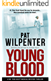 Young Blood - A Dr. Tess Scott Medical Thriller (Doctor Tess Book 2)