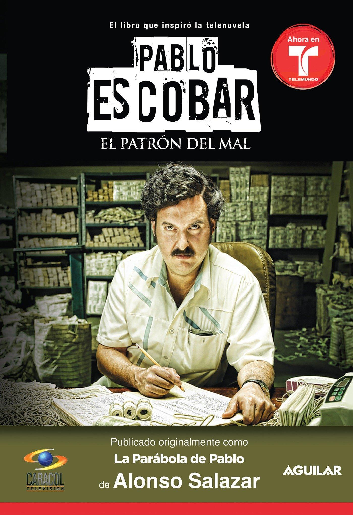Pablo Escobar El Patrón Del Mal La Parabola De Pablo Pablo Escobar The Drug Lord The Parable Of Pablo Mti Spanish Edition Salazar Alonso 9781614359470 Books