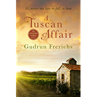 A Tuscan Affair: It's never too late to fall in love (Golden Girl Series Book 1) (English Edition)