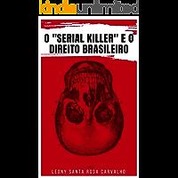 O Serial Killer e o Direito Brasileiro