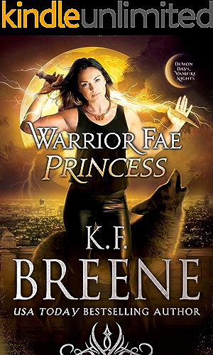 Warrior Fae Princess (A Demon Days, Vampire Nights Novel Book 2) (English Edition)