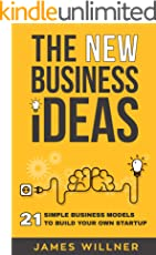 New Business Ideas: 21 Simple Business Models to Build Your Own Startup (English Edition)