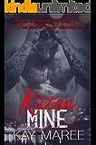 Kitten, Mine (Mine Series Book 2)