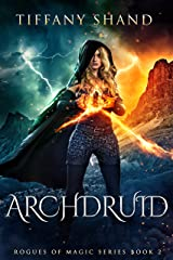 Archdruid (Rogues of Magic Book 2) Kindle Edition