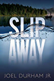Slip Away: A coming of age literary novel.