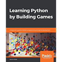 Learning Python by Building Games: A beginner's guide to Python programming and game development (English Edition)