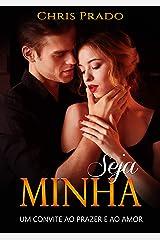 SEJA MINHA: Um convite ao prazer e ao amor eBook Kindle