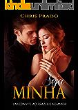 SEJA MINHA: Um convite ao prazer e ao amor (Portuguese Edition)
