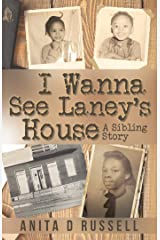 I Wanna See Laney's House: A Sibling Story Kindle Edition