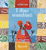 I doni scambiati - Una fiaba africana: Le Grandi Fiabe - Vol. N.22 di 30