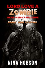 Lord Love a Zombie: Dead Inside: Welcome - Henry and Cynthia (Companion Piece - A Post-Apocalyptic Short Story) Kindle Edition