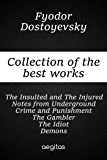 Collection of the best works of Fyodor Dostoevsky (English Edition)