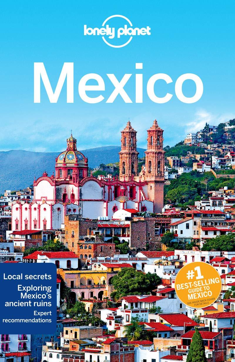 Lonely Planet Mexico (Travel Guide): Lonely Planet, John Noble, Kate  Armstrong, Stuart Butler, John Hecht, Anna Kaminski, Tom Masters, Josephine  Quintero, ...