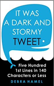 It Was a Dark and Stormy Tweet: Five Hundred 1st Lines in 140 Characters or Less