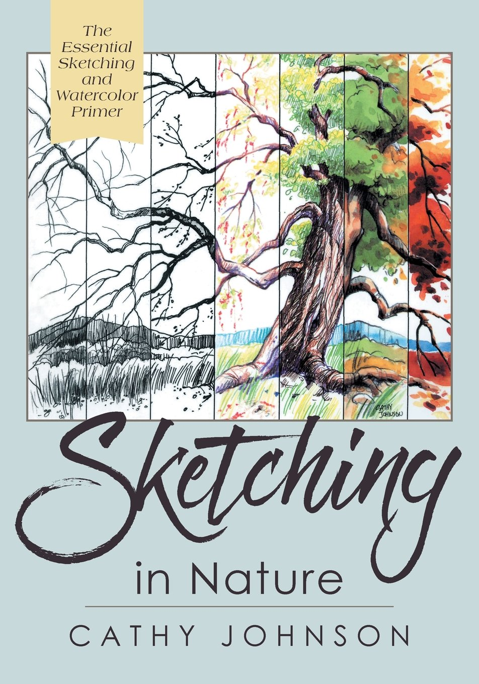The Sierra Club Guide to Sketching in Nature, Revised Edition: Cathy  Johnson: 9781635615661: Amazon.com: Books