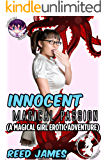 Innocent Magical Passion: (A Magical Girl Erotic Adventure) (Magical Girl Chronicles Book 3)