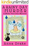 A Rainy Day Murder: A Hetty Fox Cozy Mystery (Hetty Fox Cozy Mysteries Book 2)