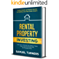 Rental Property Investing: Create Wealth and Passive Income Building Your Real Estate Empire. Learn how to Maximize Your Profit Finding Deals, Financing the Right Way, and Managing Wisely
