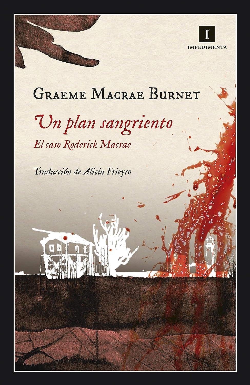 Un plan sangriento: El caso Roderick Macrae (Impedimenta nº 201 ...