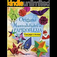 Origami. Manualidades de papiroflexia (100 manualidades)
