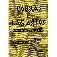 Cobras e Lagartos: A verdadeira história do PCC
