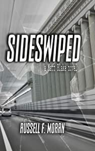 Sideswiped: A Matt Blake Novel (The Matt Blake Series Book 1)
