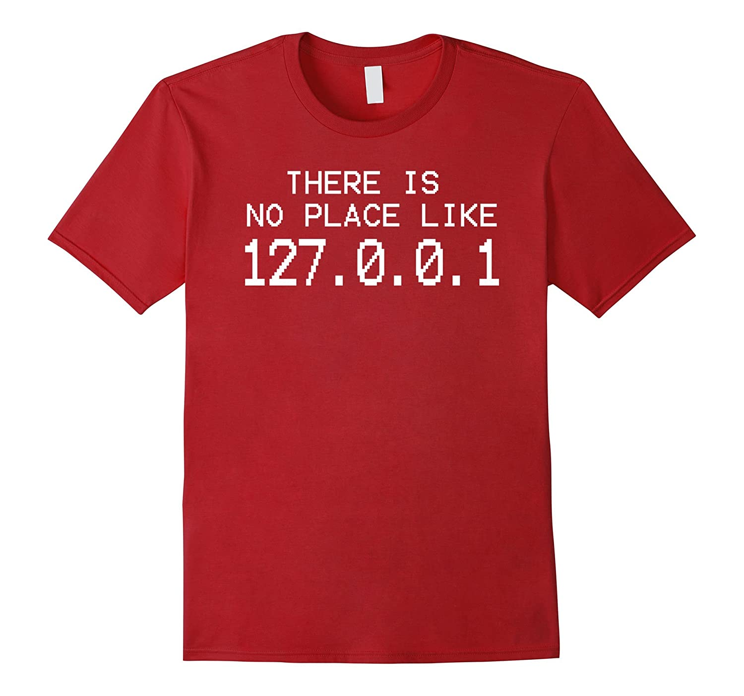 Funny Programmer T-Shirt - There Is No Place Like 127.0.0.1-T-Shirt