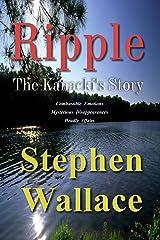 Ripple: The Kanacki's Story Kindle Edition