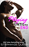 Playing Until the End: a Sizzling Sports Romance