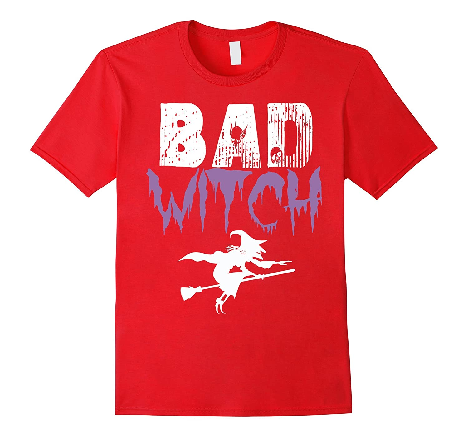 Bad Witch Shirt Funny Halloween Womens Gift Idea T-Shirt-T-Shirt