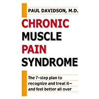 Chronic Muscle Pain Syndrome: The 7-Step Plan to Recognize and Treat It--and Feel...