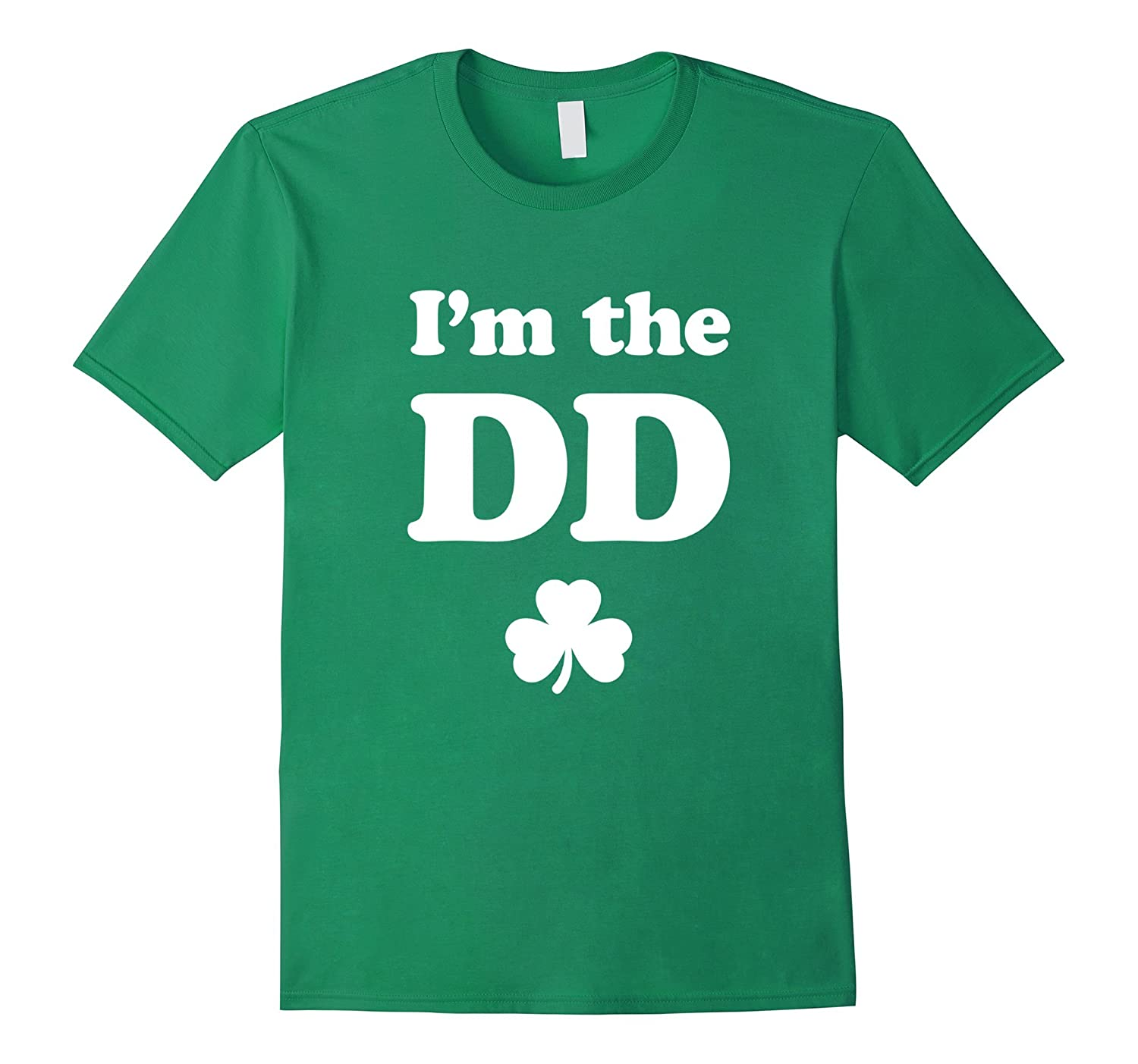 I'm The DD Designated Driver Funny St Patricks Day T Shirt-4LVS