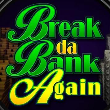 Break da bank again slot game oneida casino entertainment