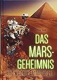 Das Mars-Geheimnis: und weitere Enthüllungen