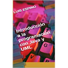 Introducción a la programación con Java y UML (Spanish Edition) Apr 18, 2016