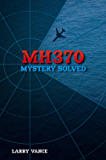 MH370: Mystery Solved