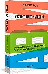 ABM Account-Based Marketing: Como acelerar o crescimento nas contas estratégicas com planos de marketing exclusivos
